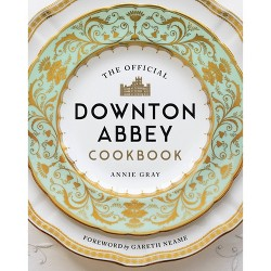 The Official Downton Abbey Cookbook - by  Annie Gray (Hardcover)