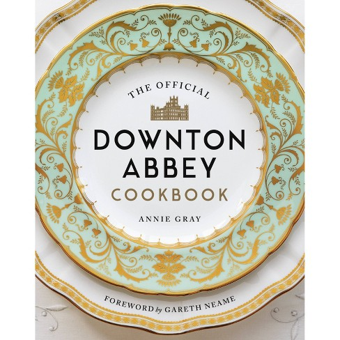 The Official Downton Abbey Cookbook - by  Annie Gray (Hardcover) - image 1 of 1