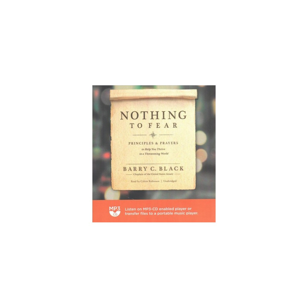 Nothing to Fear : Principles & Prayers to Help You Thrive in a Threatening World (MP3-CD) (Barry C.