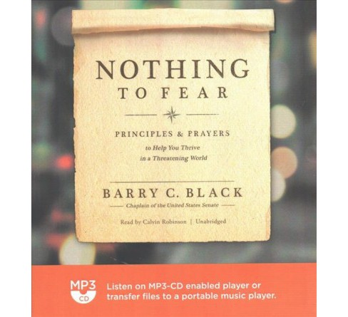 Nothing to Fear : Principles & Prayers to Help You Thrive in a Threatening World (MP3-CD) (Barry C. - image 1 of 1