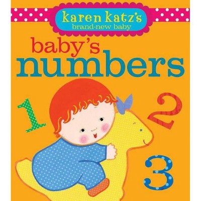Baby's Numbers - (Karen Katz's Brand-New Baby) by  Karen Katz (Board Book)