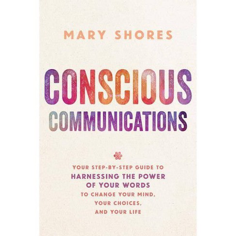 Conscious Communications - by  Mary Shores (Paperback) - image 1 of 1