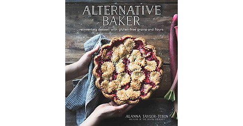 Alternative Baker : Reinventing Dessert With Gluten-Free Grains and Flours (Paperback) (Alanna - image 1 of 1