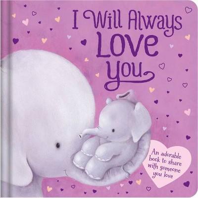 I Will Always Love You - by  Igloobooks (Board Book)