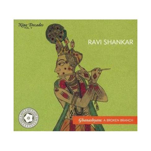 Ravi Shankar - Nine Decades Vol. 5: Ghanashyam- A Broken Branch. (CD) - image 1 of 1