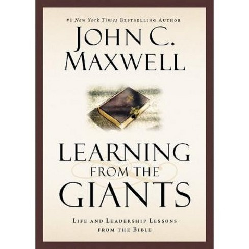 Learning from the Giants : Life and Leadership Lessons from the Bible (Hardcover) (John C. Maxwell) - image 1 of 1