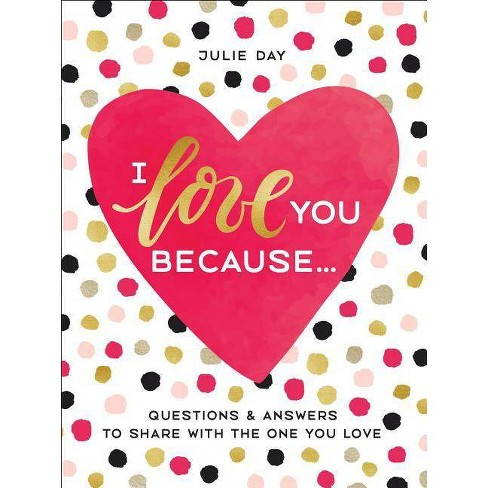 I Love You Because . . . - by  Julie Day (Hardcover) - image 1 of 1
