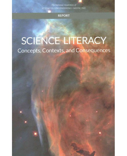 Science Literacy : Concepts, Contexts, and Consequences (Paperback) - image 1 of 1