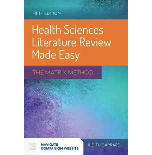 Health Sciences Literature Review Made Easy : The Matrix Method (Paperback) (Ph.D. Judith Garrard) - image 1 of 1