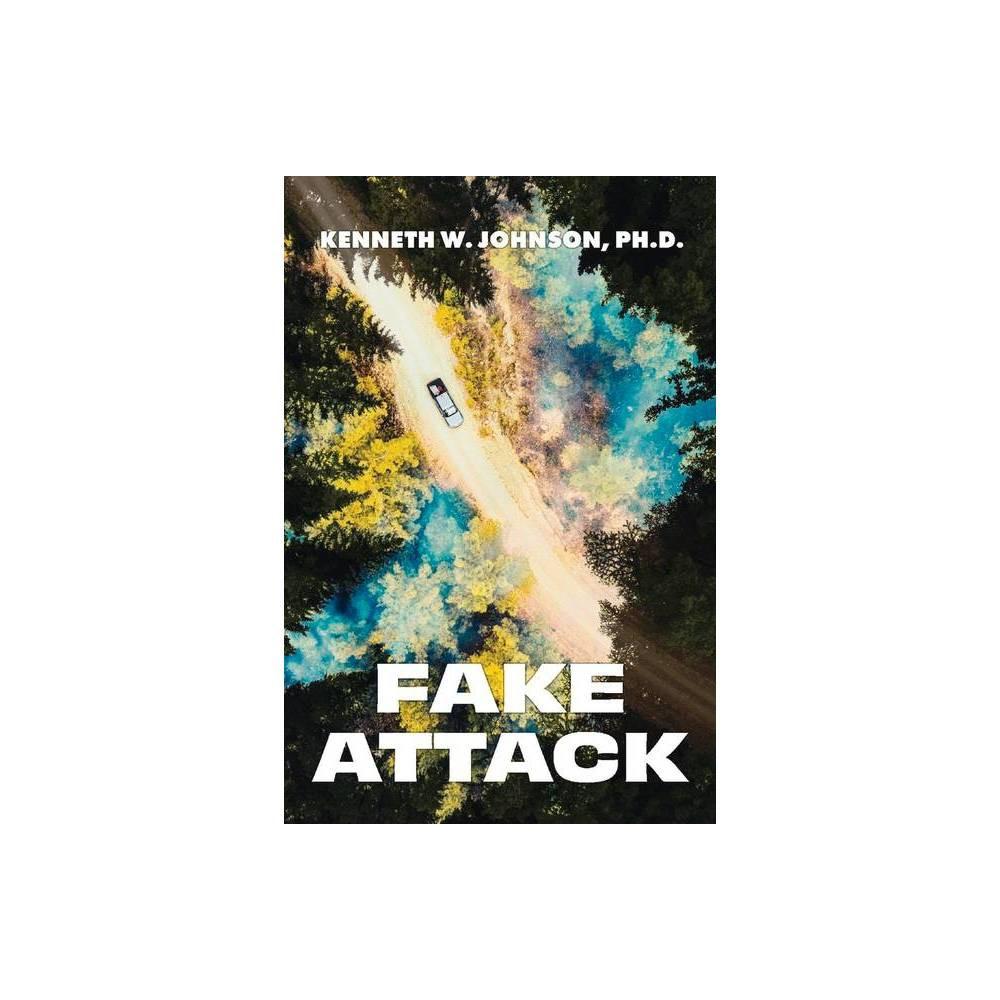 1st Novel Fake Attack By Kenneth Johnson Paperback