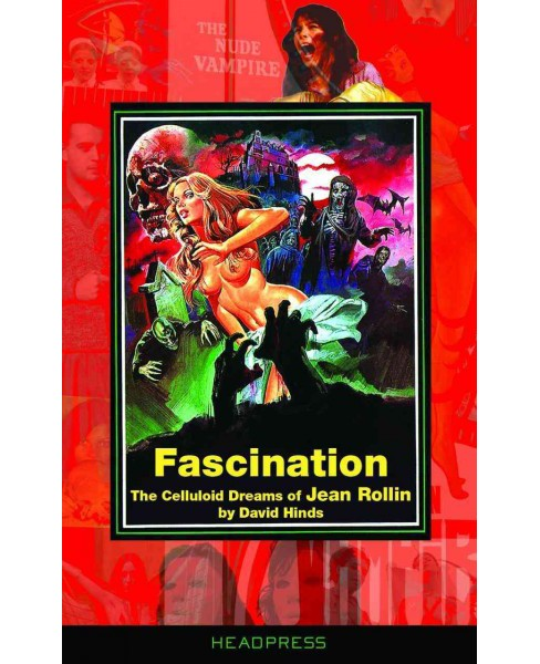 Fascination : The Celluloid Dreams of Jean Rollin (Paperback) (David Hinds) - image 1 of 1