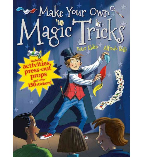 Make Your Own Magic Tricks (Paperback) (Peter Eldin) - image 1 of 1