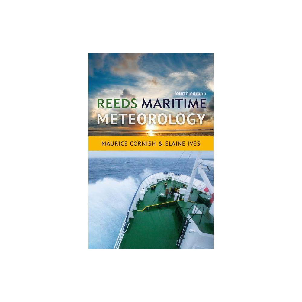 Reeds Maritime Meteorology Reeds Professional 4th Edition By Elaine Ives Maurice Cornish Paperback
