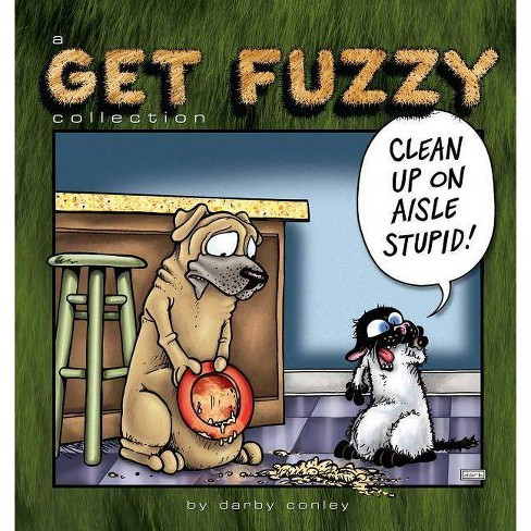 Clean Up on Aisle Stupid - (Get Fuzzy)by Darby Conley (Paperback)