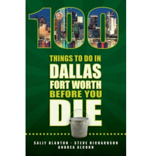 100 Things To Do In Dallas Fort Worth Before You Die (Paperback) (Sally Blanton) - image 1 of 1