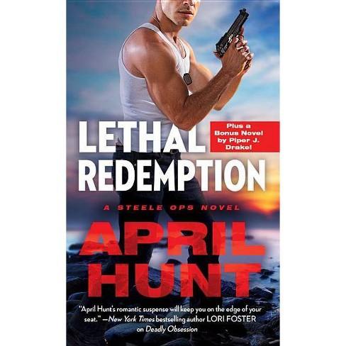 Lethal Redemption - (Steele Ops) by  April Hunt (Paperback) - image 1 of 1