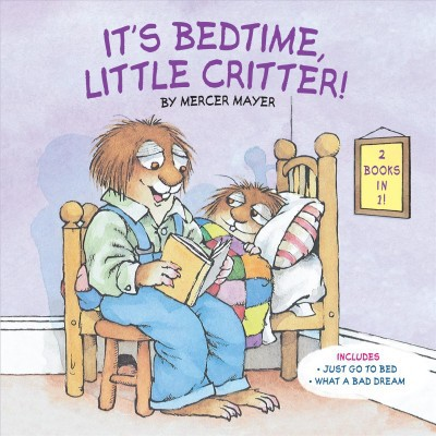 It's Bedtime, Little Critter : Just Go to Bed / What a Bad Drean - by Mercer Mayer (Paperback)
