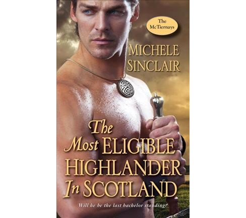 Most Eligible Highlander in Scotland -  (The McTiernays) by Michele Sinclair (Paperback) - image 1 of 1