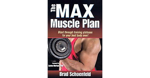 Max Muscle Plan (Paperback) (Brad Schoenfeld) - image 1 of 1