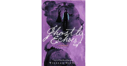 Ghostly Echoes (Hardcover) (William Ritter) - image 1 of 1