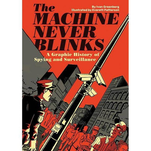 The Machine Never Blinks - by  Ivan Greenberg (Hardcover) - image 1 of 1