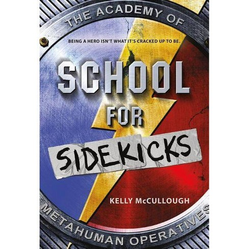 School for Sidekicks - by  Kelly McCullough (Paperback) - image 1 of 1