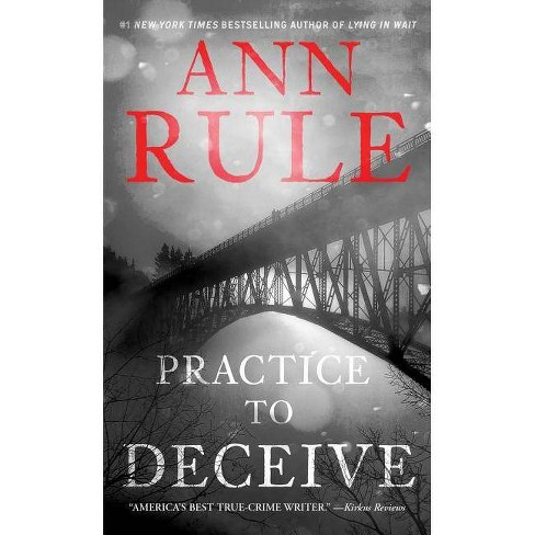 Practice to Deceive (Reprint) (Paperback) by Ann Rule - image 1 of 1
