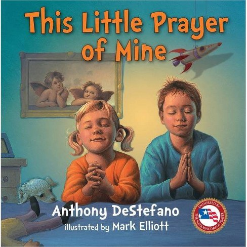 This Little Prayer of Mine - by  Anthony DeStefano (Hardcover) - image 1 of 1