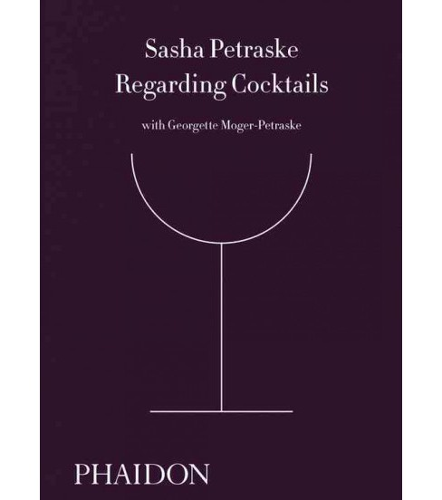 Regarding Cocktails (Hardcover) (Sasha Petraske) - image 1 of 1