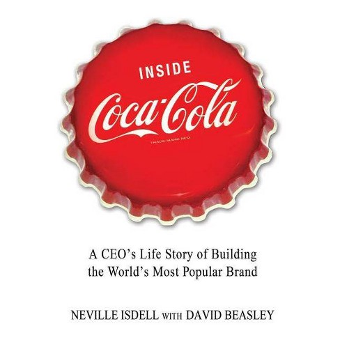 Inside Coca-Cola - by  Neville Isdell & David Beasley (Paperback) - image 1 of 1