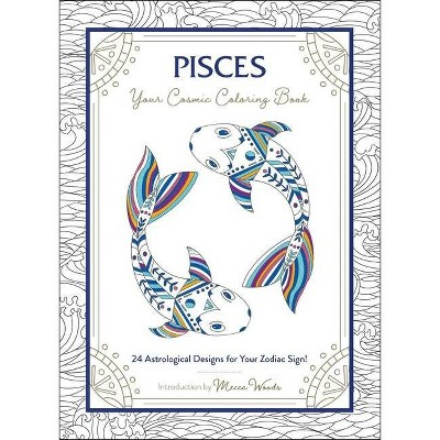 - Pisces: Your Cosmic Coloring Book - By Mecca Woods (Calendar) : Target