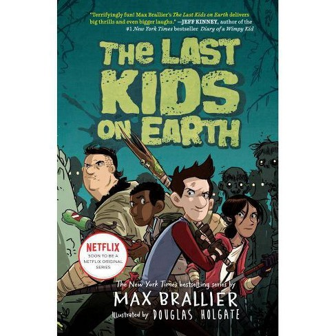 The Last Kids on Earth (Last Kids on Earth Series Book 1) (Hardcover) ((Max Brallier) - image 1 of 1