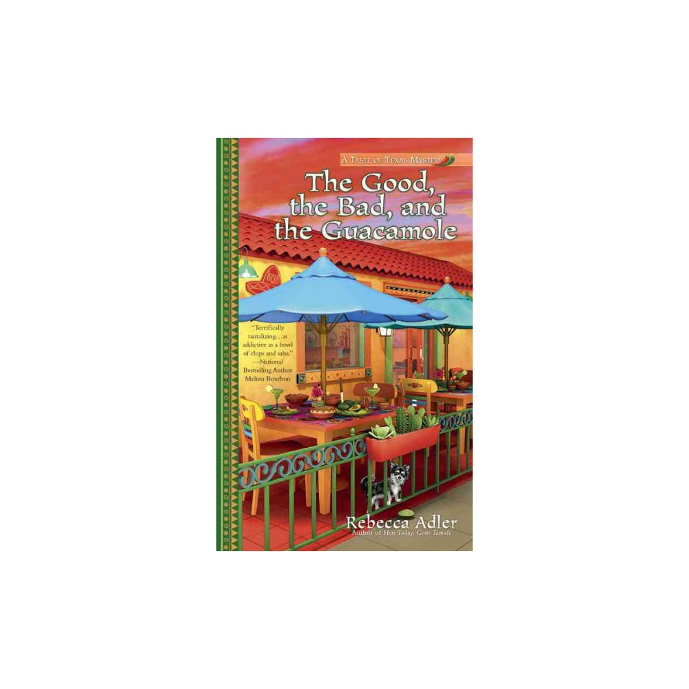 Good, the Bad, and the Guacamole (Paperback) (Rebecca Adler)