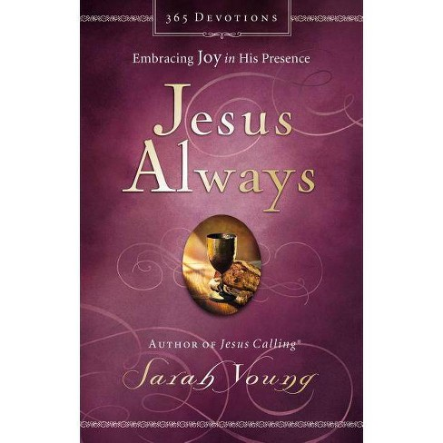 Jesus Always : Embracing Joy in His Presence (Hardcover) (Sarah Young) - image 1 of 1