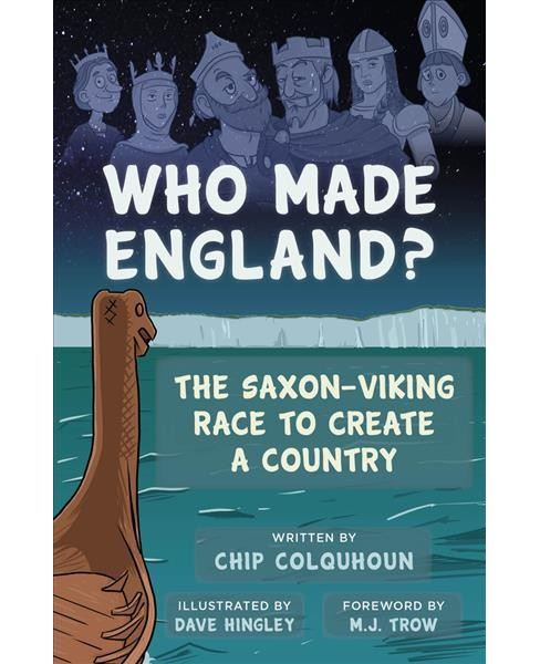 Who Made England? : The Saxon-Viking Race to Create a Country -  by Chip Colquhoun (Paperback) - image 1 of 1