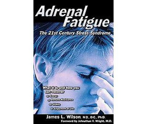Adrenal Fatigue : The 21St-Century Stress Syndrome (Paperback) (M.D. James L. Wilson) - image 1 of 1