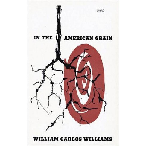 In the American Grain - (New Directions Paperbook) by  William Carlos Williams (Paperback) - image 1 of 1