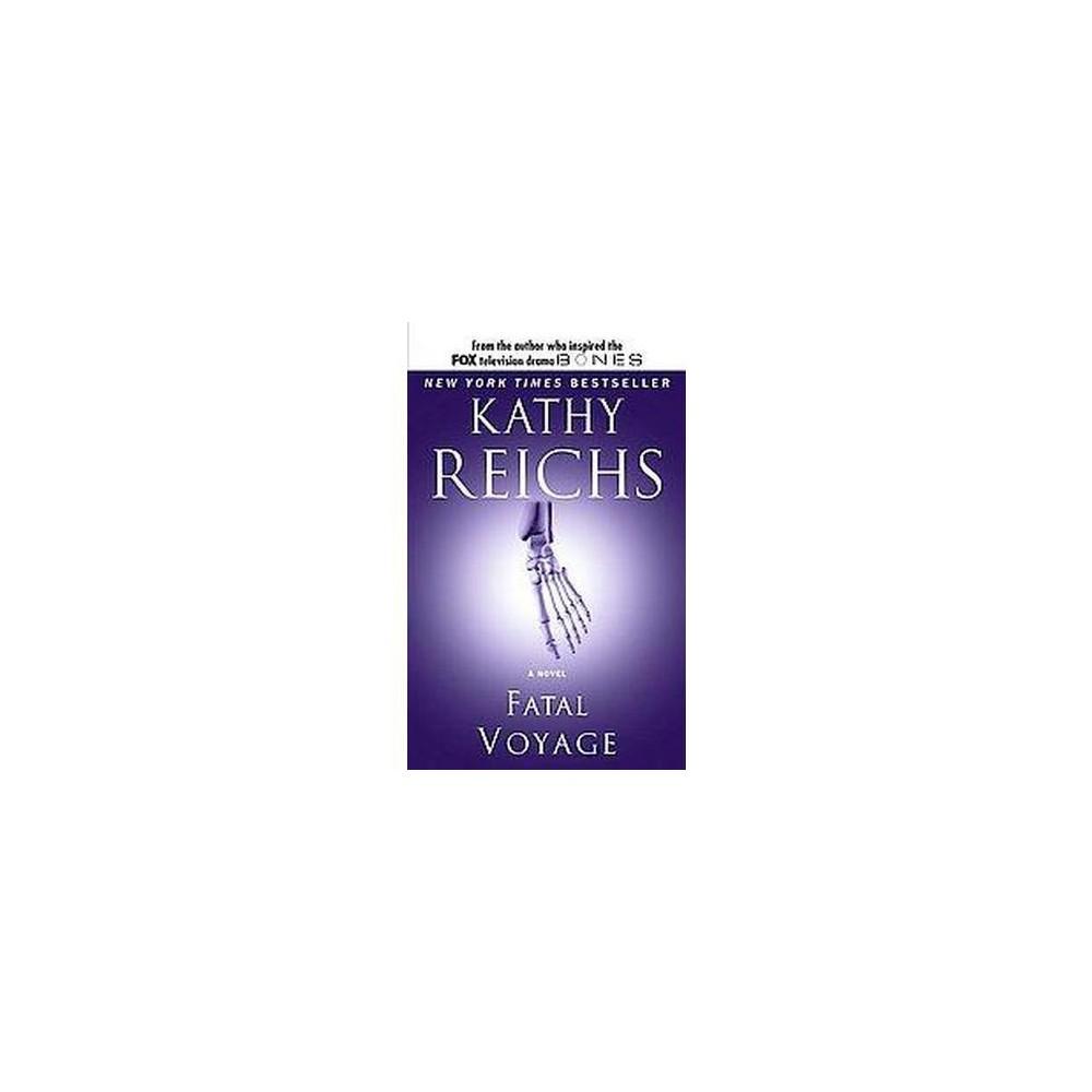 Fatal Voyage (Reprint) (Paperback) (Kathy Reichs)