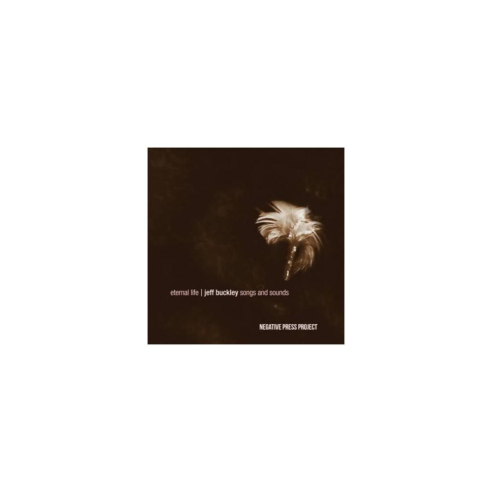 Negative Press Proje - Eternal Life:Jeff Buckley Songs And S (CD)