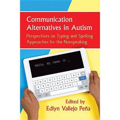 Communication Alternatives in Autism - (Paperback)