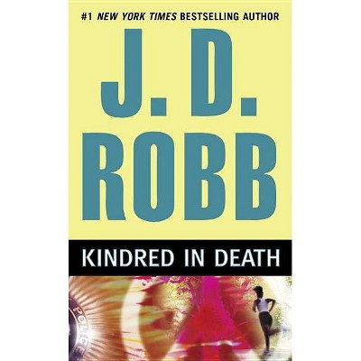 Kindred in Death ( In Death) (Reprint) (Paperback) by J. D. Robb