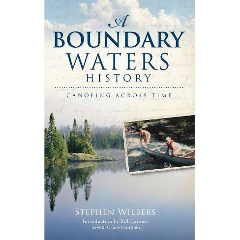 A Boundary Waters History - by  Stephen Wilbers (Hardcover) - image 1 of 1