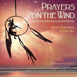 Dean Evenson - Prayers on The Wind Native American & Silver Flute (CD)