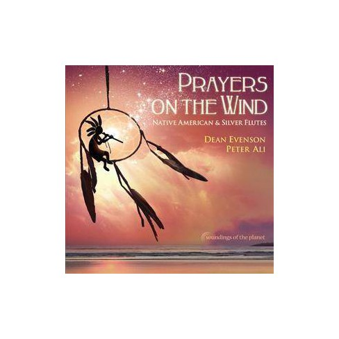 Dean Evenson - Prayers On The Wind Native American & Silver Flute (CD) - image 1 of 1