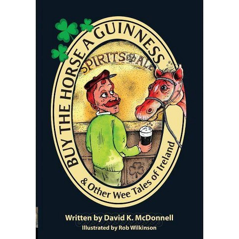 Buy The Horse A Guinness - by  David K McDonnell (Paperback) - image 1 of 1