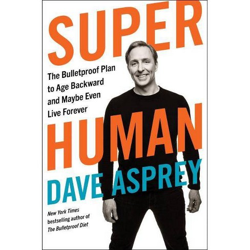 Super Human - by  Dave Asprey (Hardcover) - image 1 of 1