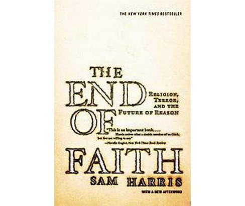 End of Faith : Religion, Terror, And the Future of Reason (Reprint) (Paperback) (Sam Harris) - image 1 of 1