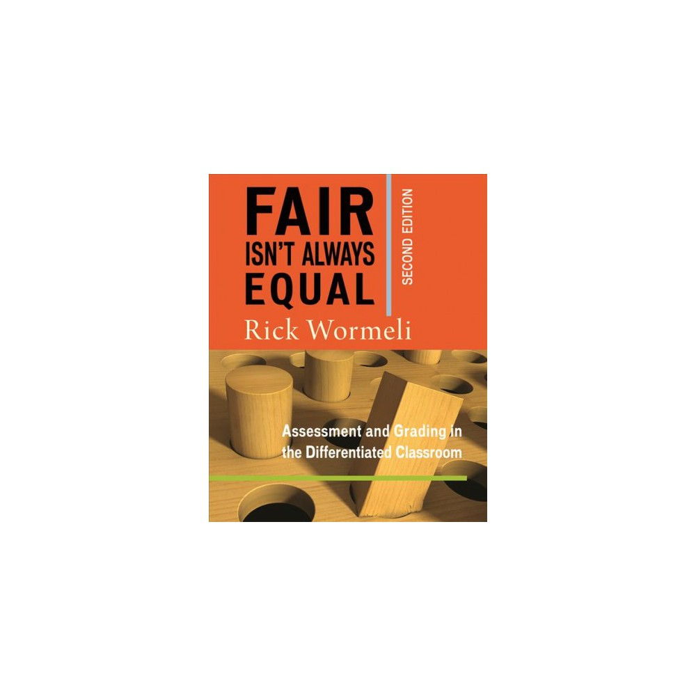 Fair Isn't Always Equal : Assessment and Grading in the Differentiated Classroom - 2 (Paperback)