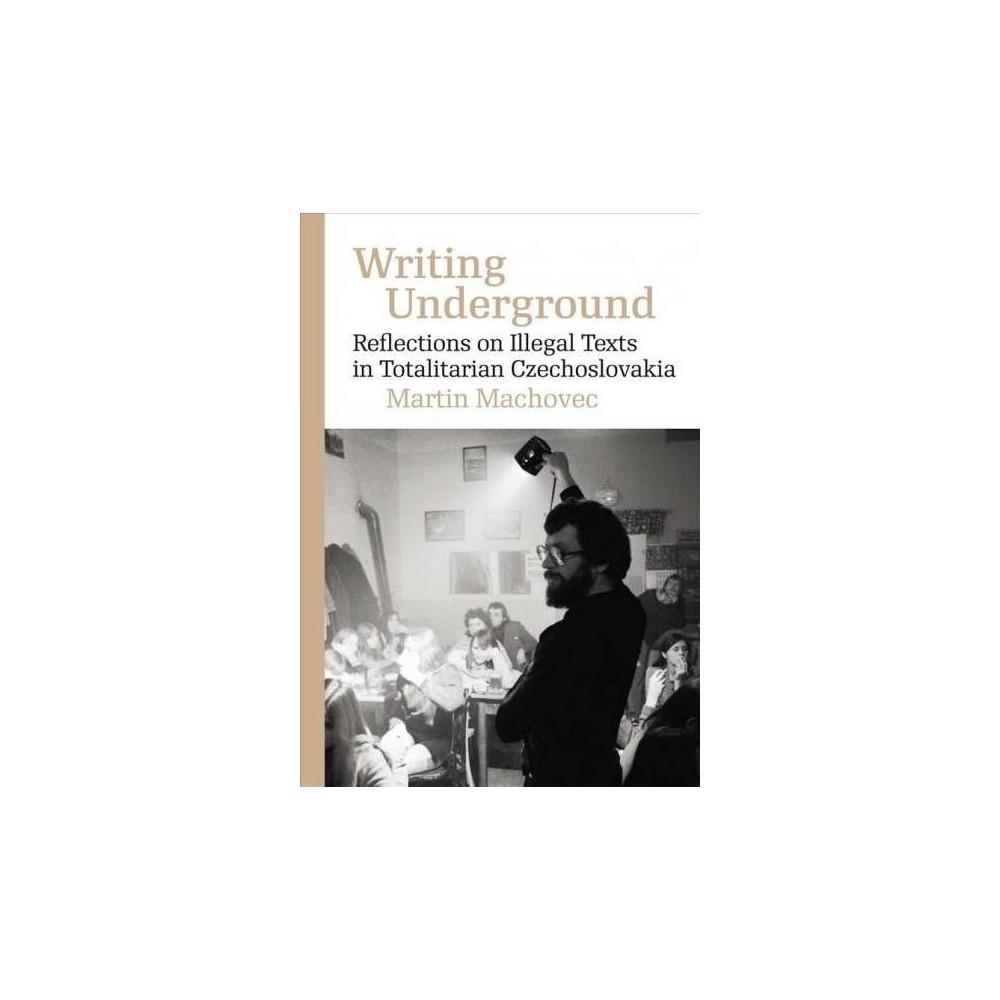 Writing Underground - by Martin Machovec (Paperback)