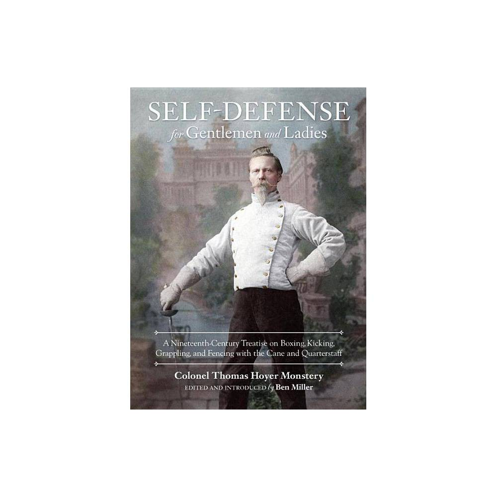 Self Defense For Gentlemen And Ladies By Colonel Thomas Hoyer Monstery Hardcover